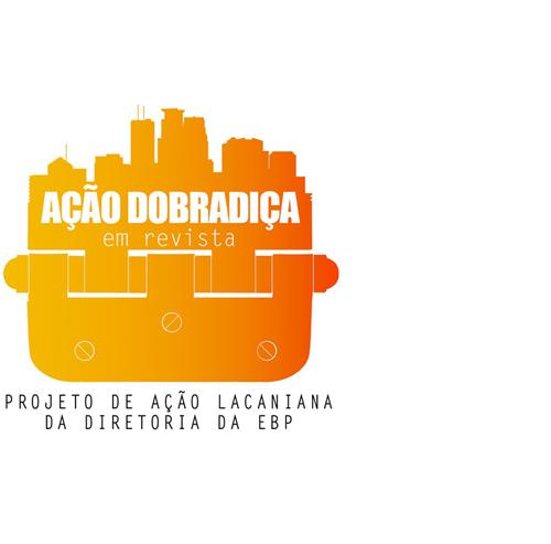 Ação Dobradiça em revista - Ação Dobradiça em revista da Escola Brasileira de Psicanálise